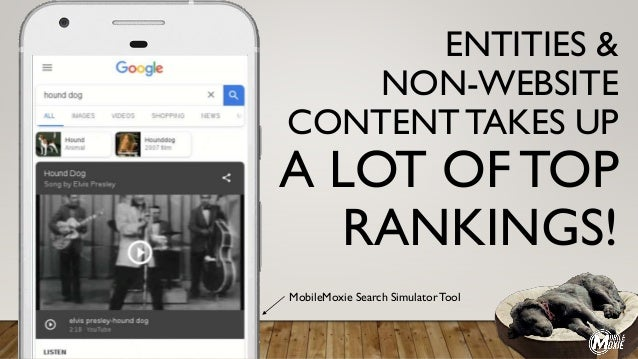 ENTITIES & NON-WEBSITE CONTENT TAKES UP A LOT OF TOP RANKINGS! MobileMoxie Search SimulatorTool