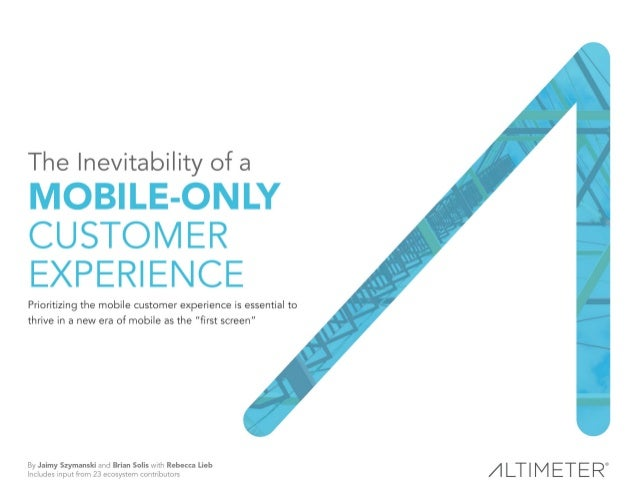 EXECUTIVE SUMMARY Customers are becoming increasingly mobile, and, as a result, the customer journey is in need of an over...