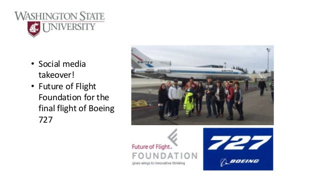 • Social media takeover! • Future of Flight Foundation for the final flight of Boeing 727