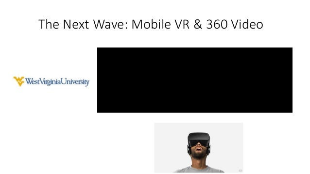 The Next Wave: Mobile VR & 360 Video