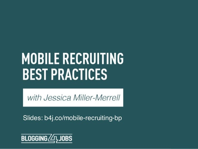 Slides: b4j.co/mobile-recruiting-bp