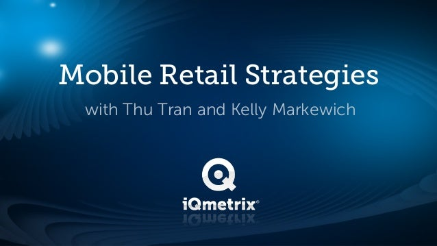 Mobile Retail Strategies  with Thu Tran and Kelly Markewich