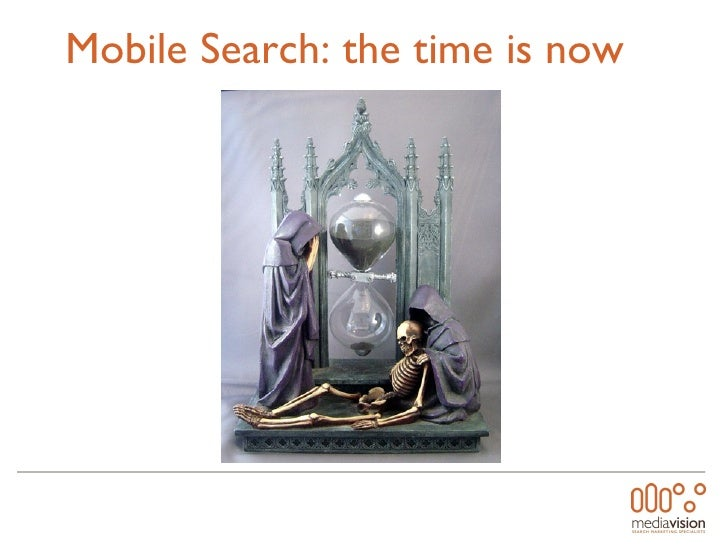 Mobile Search: the time is now