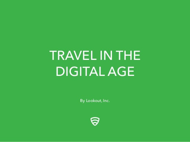 TRAVEL IN THE DIGITAL AGE By Lookout, Inc.