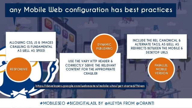 #MOBILESEO #BIGDIGITALADL BY @ALEYDA FROM @ORAINTI any Mobile Web configuration has best practices ALLOWING CSS, JS & IMAG...