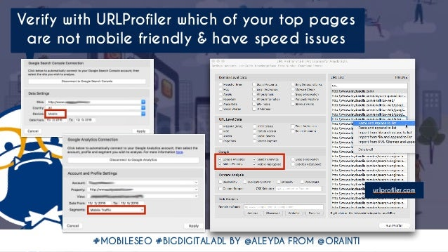 #MOBILESEO #BIGDIGITALADL BY @ALEYDA FROM @ORAINTI Verify with URLProfiler which of your top pages are not mobile friendly...