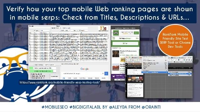 #MOBILESEO #BIGDIGITALADL BY @ALEYDA FROM @ORAINTI RankTank Mobile Friendly Site Test SERP Tool or Chrome Dev Tools Verify...