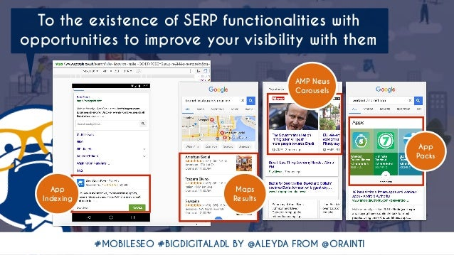 #MOBILESEO #BIGDIGITALADL BY @ALEYDA FROM @ORAINTI To the existence of SERP functionalities with opportunities to improve ...