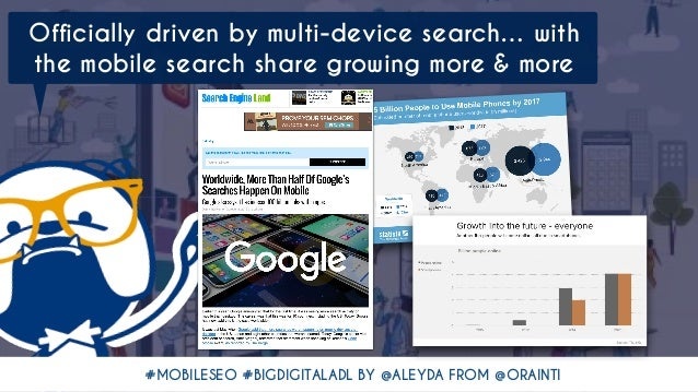 #MOBILESEO #BIGDIGITALADL BY @ALEYDA FROM @ORAINTI Officially driven by multi-device search… with the mobile search share ...