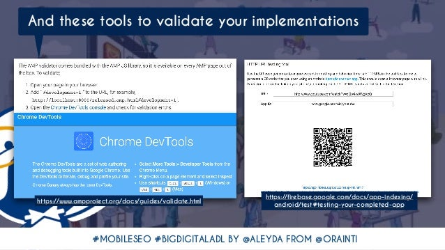 #MOBILESEO #BIGDIGITALADL BY @ALEYDA FROM @ORAINTI And these tools to validate your implementations https://www.ampproject...