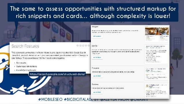 #MOBILESEO #BIGDIGITALADL BY @ALEYDA FROM @ORAINTI The same to assess opportunities with structured markup for rich snippe...