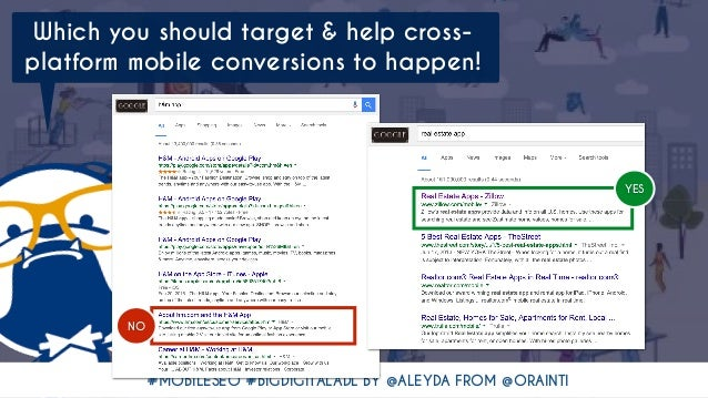 #MOBILESEO #BIGDIGITALADL BY @ALEYDA FROM @ORAINTI Which you should target & help cross- platform mobile conversions to ha...