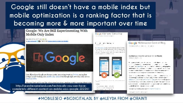 #MOBILESEO #BIGDIGITALADL BY @ALEYDA FROM @ORAINTI Google still doesn't have a mobile index but mobile optimization is a r...