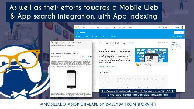 #MOBILESEO #BIGDIGITALADL BY @ALEYDA FROM @ORAINTI As well as their efforts towards a Mobile Web & App search integration,...
