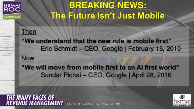 """BREAKING NEWS: The Future Isn't Just Mobile Then """"We understand that the new rule is mobile first"""" Eric Schmidt – CEO, Goo..."""
