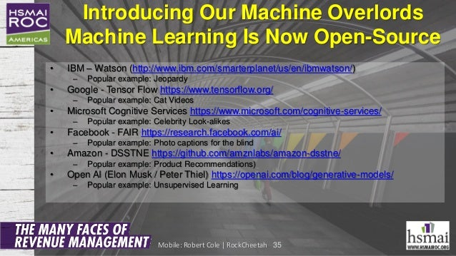 Introducing Our Machine Overlords Machine Learning Is Now Open-Source • IBM – Watson (http://www.ibm.com/smarterplanet/us/...