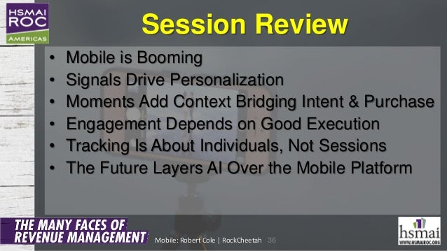 Session Review • Mobile is Booming • Signals Drive Personalization • Moments Add Context Bridging Intent & Purchase • Enga...