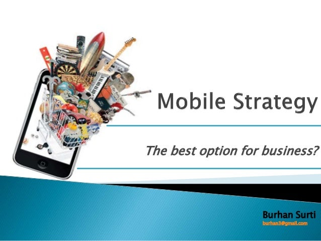 The best option for business?                   Burhan Surti                   burhan3@gmail.com