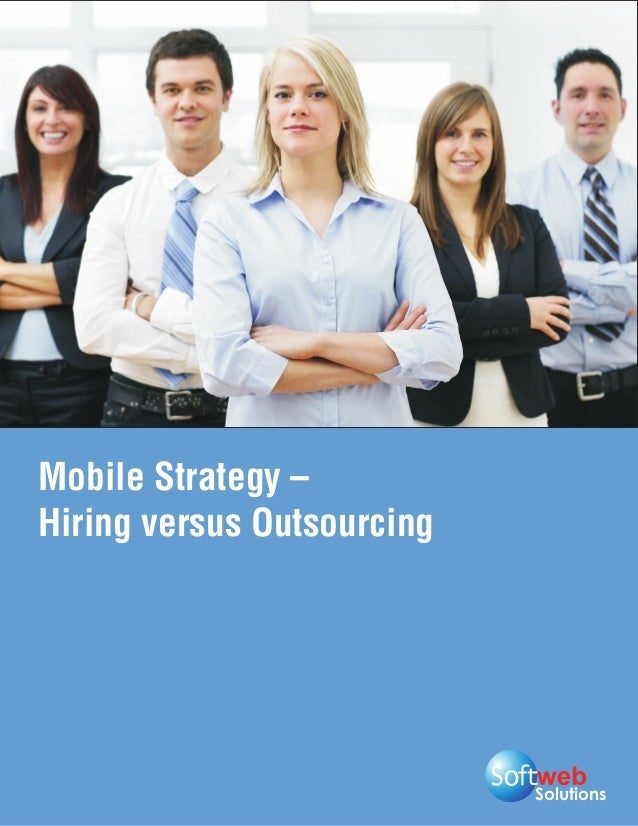 Mobile Strategy –Hiring versus Outsourcing                            Solutions