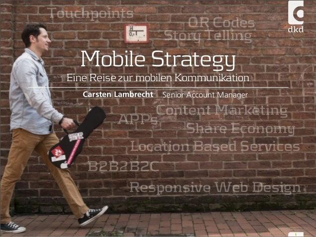 QR Codes  Touchpoints  Story Telling  Mobile Strategy  Eine Reise zur mobilen Kommunikation  1  Carsten Lambrecht Senior A...