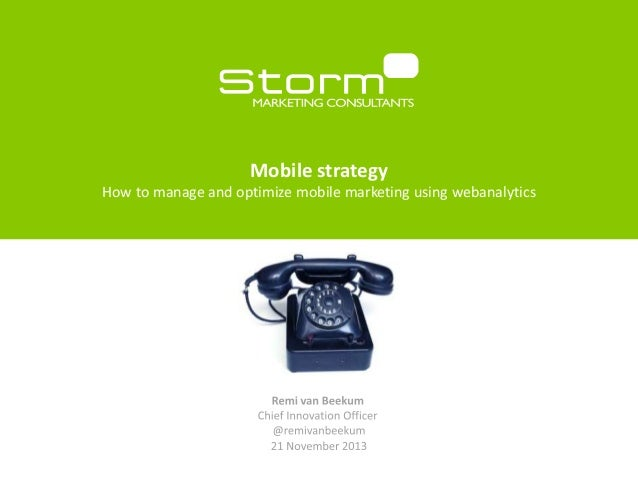 Mobile strategy How to manage and optimize mobile marketing using webanalytics