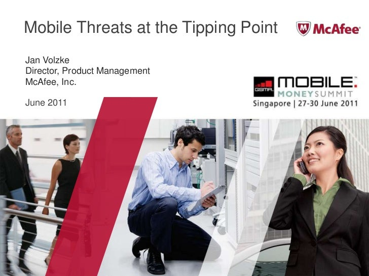Mobile Threats at the Tipping Point<br />Jan Volzke<br />Director, Product Management<br />McAfee, Inc.<br />June 2011<br />