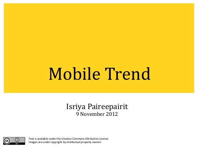 Mobile Trend                              Isriya Paireepairit                                      9 November 2012Text is ...