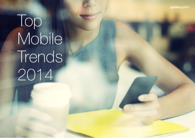 Top Mobile Trends 2014