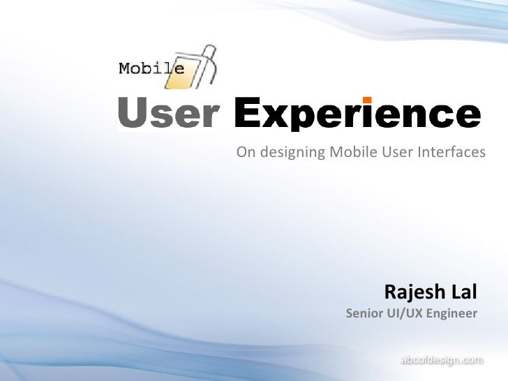 Rajesh Lal Senior UI/UX Engineer On designing Mobile User Interfaces
