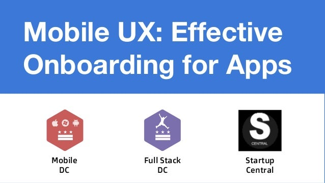 Mobile UX: Effective Onboarding for Apps Mobile DC Full Stack DC Startup Central