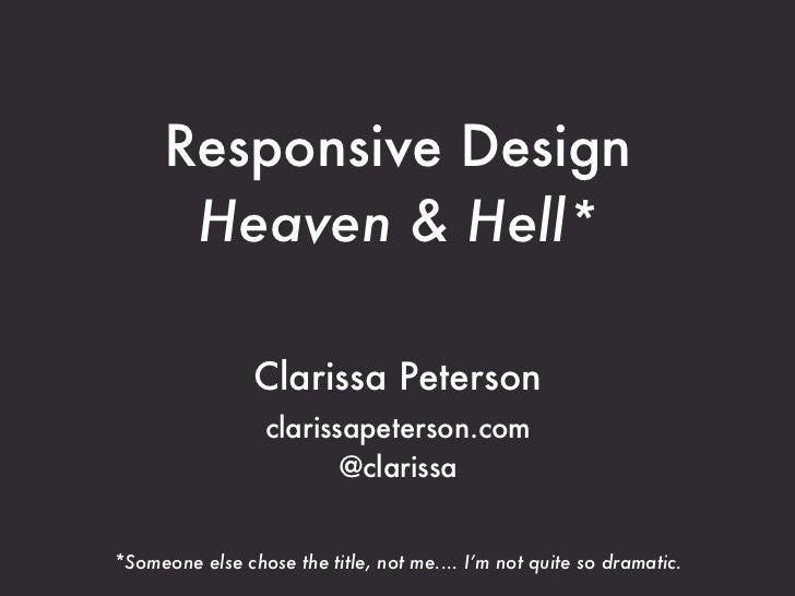 Responsive Design      Heaven & Hell*                Clarissa Peterson                  clarissapeterson.com              ...