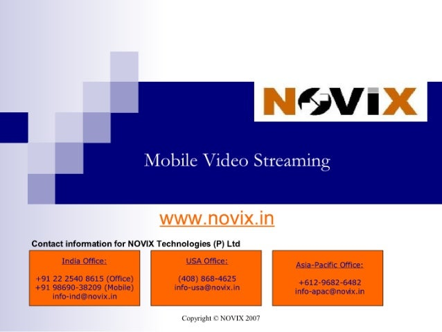M )l)llC Video Streaming     Contact infomiation for NOVIX Technologies (P) Ltd  llldld Office:  USA Office:  Asiajacific O...