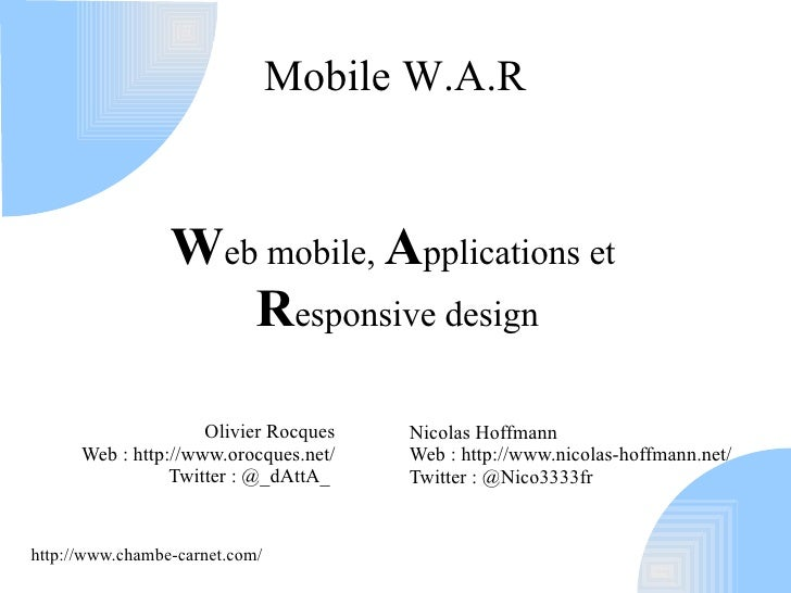 Mobile W.A.R                 Web mobile, Applications et                    Responsive design                     Olivier ...