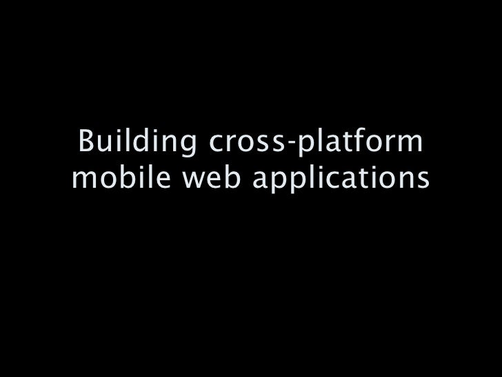 Building cross-platform mobile web applications