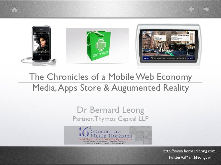 The Chronicles of a Mobile Web Economy  Media, Apps Store & Augumented Reality             Dr Bernard Leong           Part...