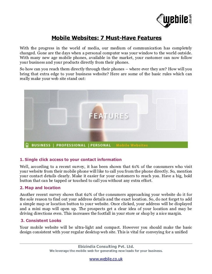 Mobile Websites: 7 Must-Have FeaturesWith the progress in the world of media, our medium of communication has completelych...