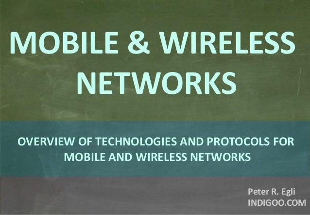 © Peter R. Egli 2015 1/31 Rev. 4.40 Wireless / Mobile Networks indigoo.com Peter R. Egli INDIGOO.COM OVERVIEW OF TECHNOLOG...