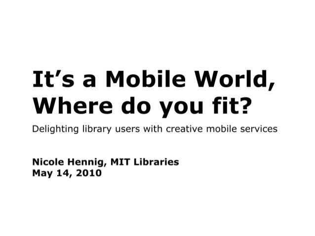 It's a Mobile world world, where do you fit?