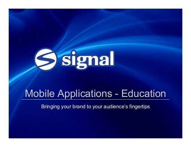 Mobile Applications - Education   Bringing your brand to your audience's fingertips