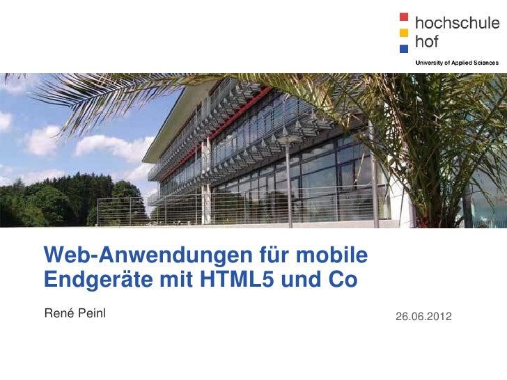 Web-Anwendungen für mobileEndgeräte mit HTML5 und CoRené Peinl                   26.06.2012
