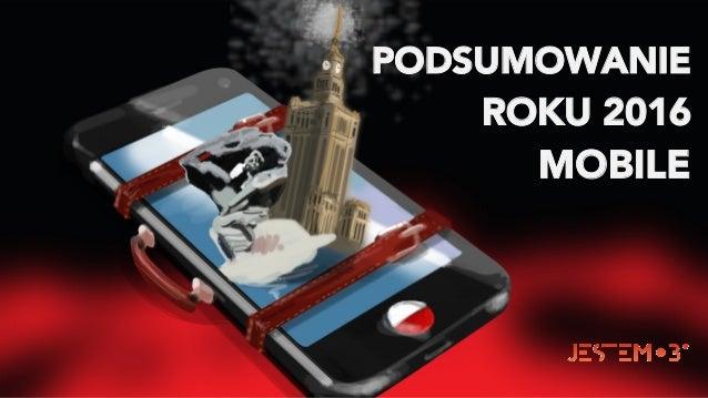 PODSUMOWANIE ROKU 2016 MOBILE