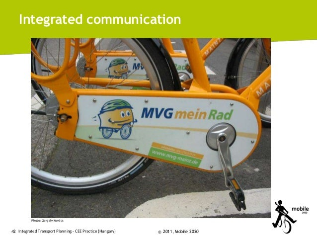 Integrated communication  Photo: Gergely Kovács  42 Integrated Transport Planning - CEE Practice (Hungary)  © 2011, Mobile...