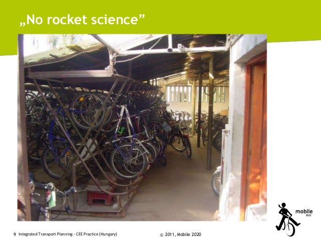 """""""No rocket science""""  9 Integrated Transport Planning - CEE Practice (Hungary)  © 2011, Mobile 2020"""
