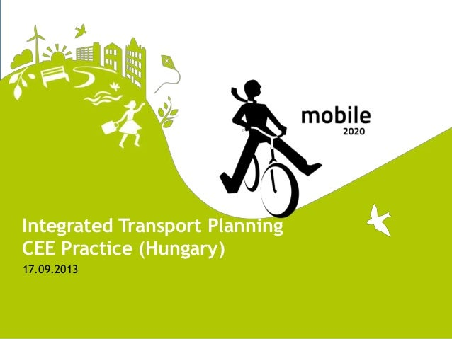 17.09.2013 Integrated Transport Planning CEE Practice (Hungary)