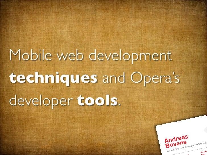 Mobile web development techniques and Opera's developer tools.                         dreas                     An ens r ...