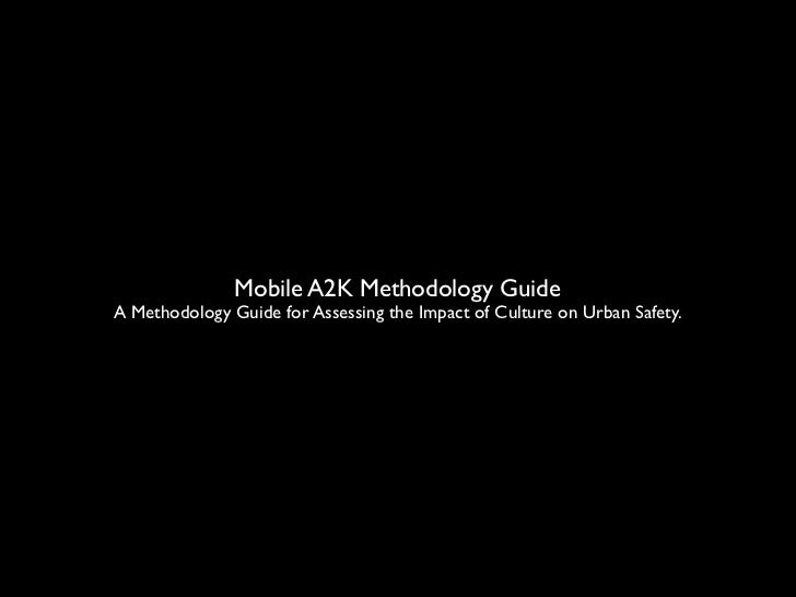 Mobile A2K Methodology GuideA Methodology Guide for Assessing the Impact of Culture on Urban Safety.