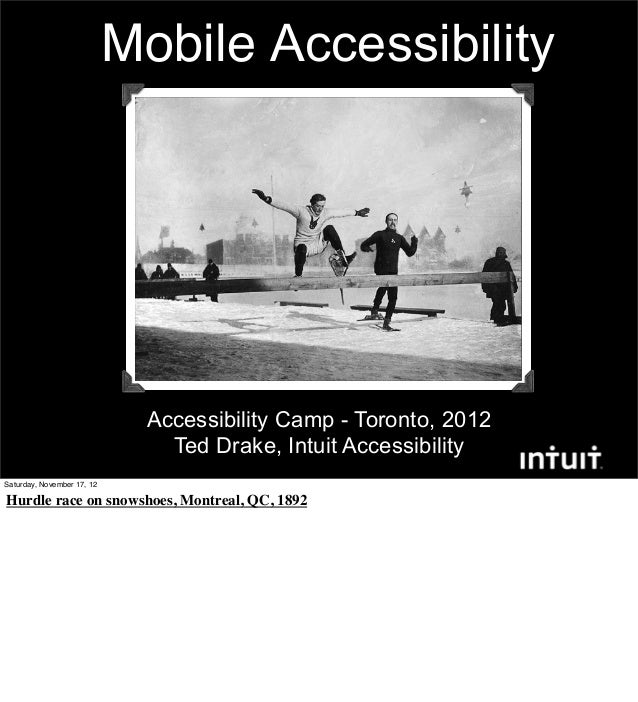 Mobile Accessibility                             Accessibility Camp - Toronto, 2012                               Ted Drak...