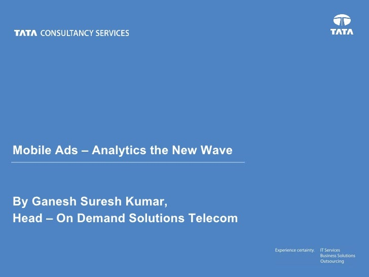 Mobile Ads – Analytics the New Wave By Ganesh Suresh Kumar,  Head – On Demand Solutions Telecom