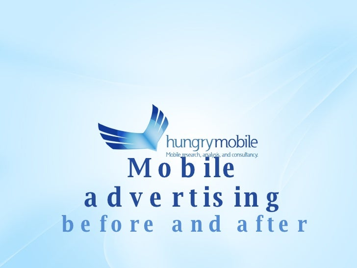 Mobile advertising before and after