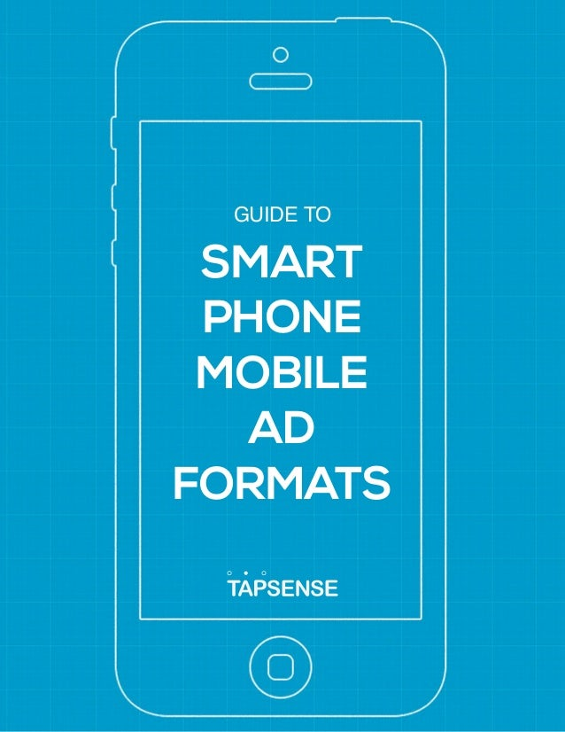 GUIDE TO  SMART  PHONE  MOBILE  AD  FORMATS